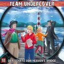 Folge 18: Der Schatz von Heaven's Bridge/Team Undercover