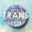 TRANS~ニュー・ワールド・キュレーション/Various Artists