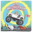 Wat The Frick EP/Getter