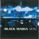 Veto/Black Maria