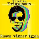 Rusen våkner igjen/Kristian Kristensen