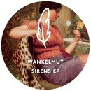 Sirens EP/Wankelmut