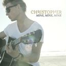 Mine, Mine, Mine/Christopher