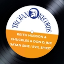 Satan Side / Evil Spirit/Keith Hudson & Chuckles & Don D. Jnr