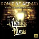 Don't Be Afraid (Victor Magan Remix)/Adrian Mesu