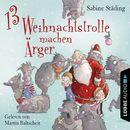 13 Weihnachtstrolle machen Ärger/Sabine Städing