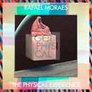 The Physical Experience/Rafael Moraes