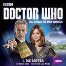 Doctor Who: Die Dynastie der Winter, Teil 1: Die Götter/James Goss