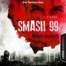 Smash99, Folge 1: Blutrausch/J. S. Frank