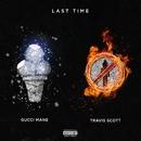 Last Time (feat. Travis Scott)/Gucci Mane