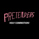 Holy Commotion/Pretenders