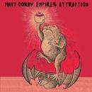 Empires Attraction/Matt Corby
