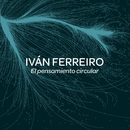 El pensamiento circular/Ivan Ferreiro