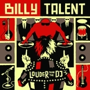 Louder Than the DJ/Billy Talent