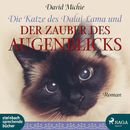 Die Katze des Dalai Lama und der Zauber des Augenblicks (Ungekürzt)/David Michie