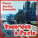 Vacances à Paris/Pierre Auclair Ensemble