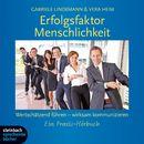 Erfolgsfaktor Menschlichkeit - Wertschätzend führen - wirksam kommunizieren (Gekürzt)/Gabriele Lindemann