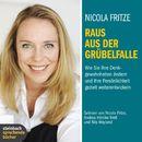 Raus aus der Grübelfalle (Gekürzt)/Nicola Fritze
