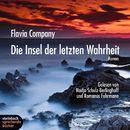 Die Insel der letzten Wahrheit (Ungekürzt)/Flavia Company