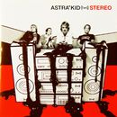 Stereo (Deluxe Version)/Astra Kid
