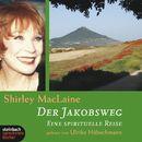 Der Jakobsweg - Eine spirituelle Reise (Ungekürzt)/Shirley MacLaine