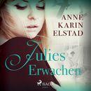 Julie, Folge 1: Julies Erwachen (Ungekürzt)/Anne Karin Elstad