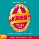Triffst du Buddha an der Bar (Ungekürzt)/Lodro Rinzler