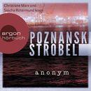 Anonym (Gekürzte Lesung)/Ursula Poznanski, Arno Strobel