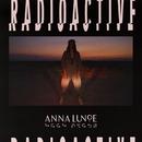 Radioactive/Anna Lunoe