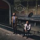 Pas La Fin du Monde/Delta