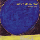Into The Blue/Joey's Deep Blue
