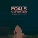 What Went Down (Bandwidth Remix)/Foals
