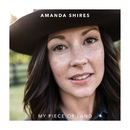 My Piece of Land/Amanda Shires