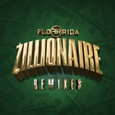 Zillionaire (Remixes)/Flo Rida