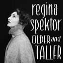 Older and Taller/regina spektor