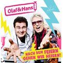 Nach dem Feiern gehen wir heiern/Olaf & Hans