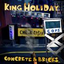 Concrete & Bricks/King Holiday