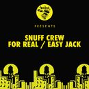 For Real / Easy Jack/Snuff Crew
