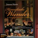 Himmlische Wunder (Gekürzt)/Joanne Harris