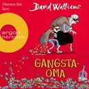 Gangsta-Oma (Ungekürzte Lesung mit Musik)/David Walliams