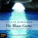 Die blaue Grotte - Die Geschichte einer besonderen Begegnung (Ungekürzt)/Sergio Bambaren