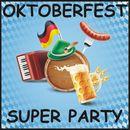 Oktoberfest Super Party/Oktoberfest Super Party