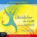Glücklicher als Gott (Gekürzt)/Neale D. Walsch