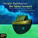 Der kleine Seestern - Die Geschichte einer besonderen Mission (Ungekürzt)/Sergio Bambaren