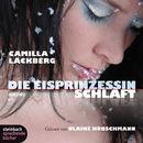 Die Eisprinzessin schläft (Gekürzt)/Camilla Läckberg