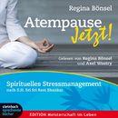 Atempause jetzt! - Spirituelles Stressmanagement (Ungekürzt)/Regina Bönsel