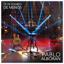 Te He Echado De Menos (Lyric Video)/Pablo Alboran