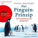 Das Pinguin-Prinzip - Wie Veränderung zum Erfolg führt (Autorisierte Lesefassung)/John Kotter