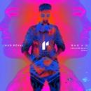 Bad 4 U (Sweater Beats Remix)/Imad Royal