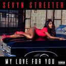 My Love For You/Sevyn Streeter